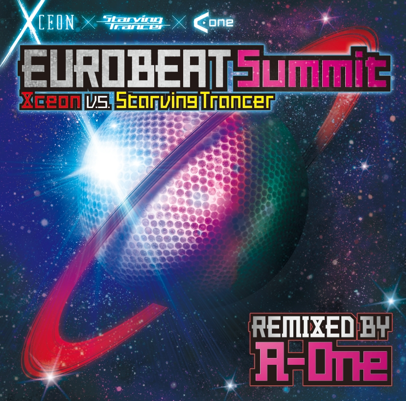 EURO BEAT Summit REMIXED BY A-One / Xceon vs Starving Trancer
